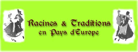Racines et Traditions en Pays d'Europe